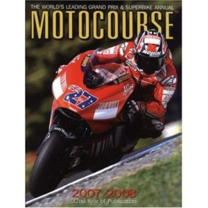 Motocourse 2007-2008: The World's Leading MotoGP & Superbike Annual