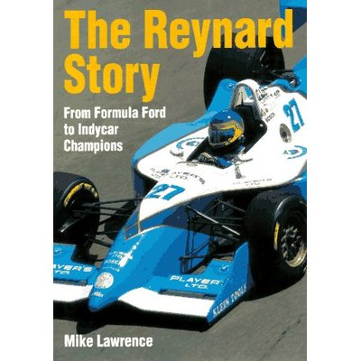 The Reynard Story: From Formula Ford to Indycar Champions