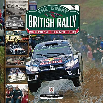 The Great British Rally: RAC to Rally GB – The Complete Story
