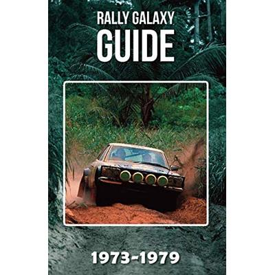 Rally Galaxy Guide: 1973-1979
