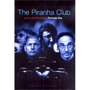 The Piranha Club: Power and Influence in Formul… by Collings, Timothy Hardback