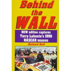 Behind the Wall: New Edition Captures Terry Labonte's 1996 Nascar Season