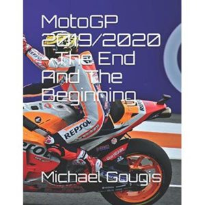 MotoGP 2019/2020 – The End And The Beginning
