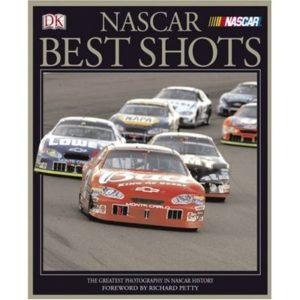 NASCAR Best Shots : The Greatest Photography in Nascar History by DK Publishing
