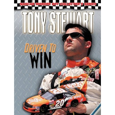 Tony Stewart: Driven to Win (NASCAR Wonder Boy Collector's Series)