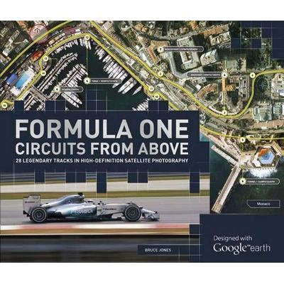 Formula One Circuits from Above: 28 Legendary Tracks in High-Definition Satellite Photography