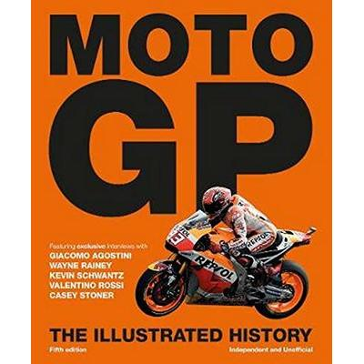 MotoGP : The Illustrated History by Michael Scott