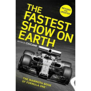 The Fastest Show on Earth: The Mammoth Book of Formula One (TM) by Chicane.