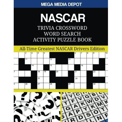NASCAR Trivia Crossword Word Search Activity Puzzle Book: All-Time Greatest NASCAR Drivers Edition