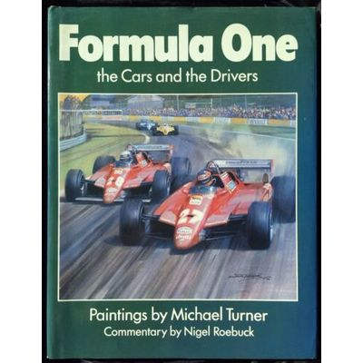 MICHAEL TURNER SIGNED Formula One BOOK The Cars and The Drivers By Nigel Roebuck