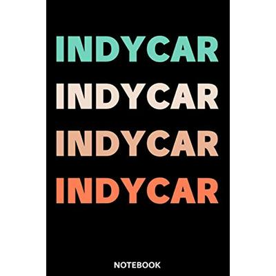 Indycar Indycar Indycar Indycar NoteBook: Lined Awesome Gift for Indycar Sport Car Racing lovers Vintage Retro NoteBook, Game Sporting Training … ideas for sportsman, Women, girls and teens